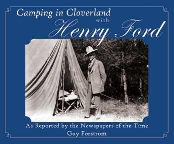 Camping in Cloverland with Henry Ford